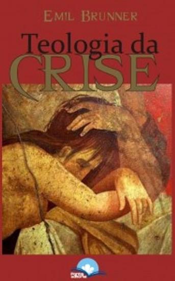Teologia da Crise - Emil Brunner