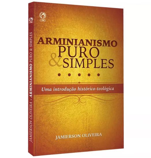 Arminianismo Puro e Simples - Jamierson Oliveira