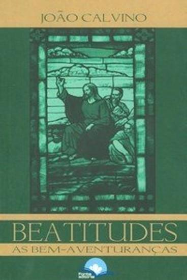 Beatitudes - As Bem-aventuranças - João Calvino