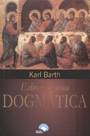Esboço de uma Dogmática - Karl Barth