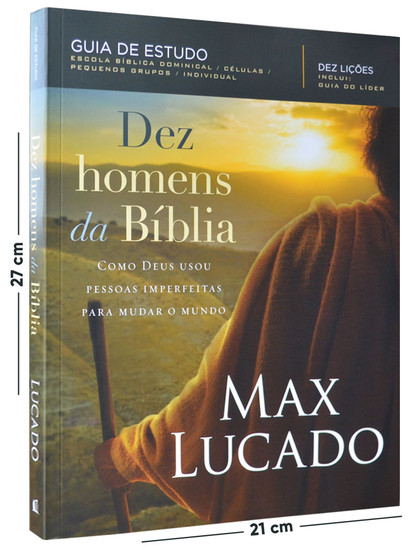 Dez Homens Da Bíblia - Max Lucado
