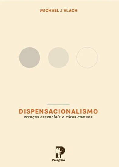 Dispensacionalismo - Michael J Vlach
