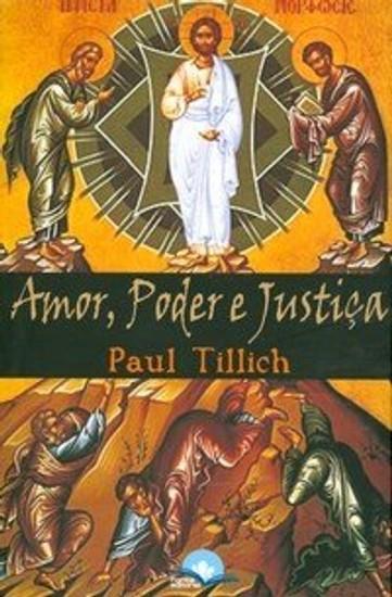 Amor, Poder e Justiça - Paul Tillich