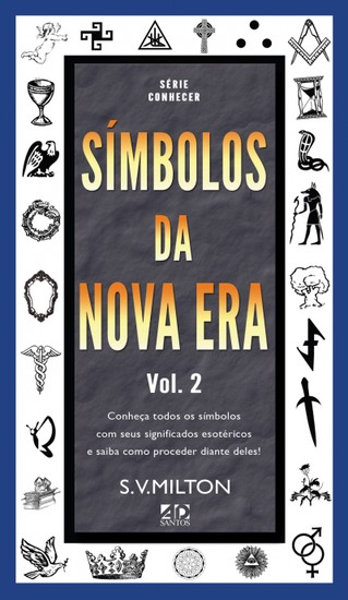 Símbolos da Nova Era - Vol. 2 - S.V Milton