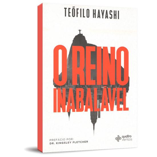 O Reino Inabalável - Teófilo Hayashi