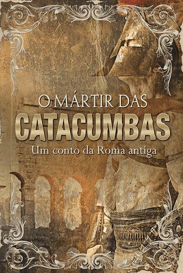 O Mártir das Catacumbas