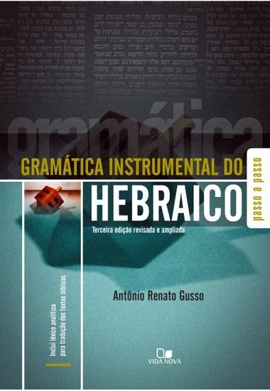 Gramática instrumental do hebraico - 4ª Ed. - Antônio Renato Gusso