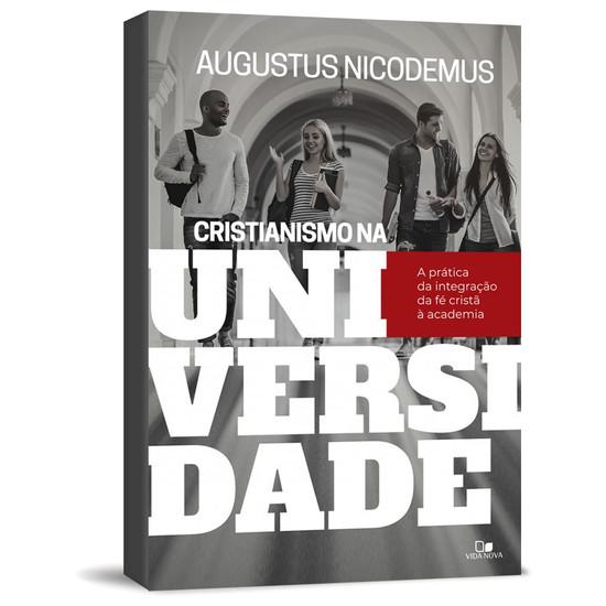 Cristianismo na Universidade - Augustus Nicodemus