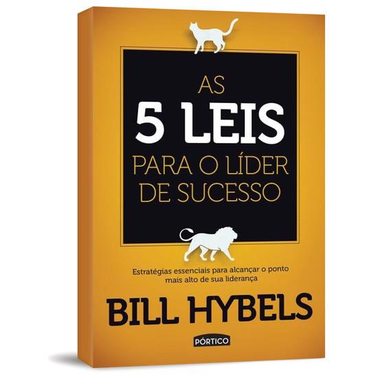 As 5 Leis Para o Líder de Sucesso - Bill Hybels