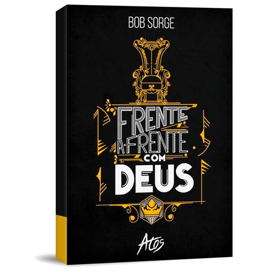 Frente a Frente Com Deus - Bob Sorge
