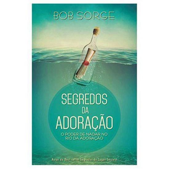 Segredos Da Adoração - Bob Sorge