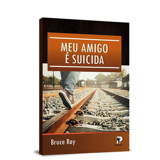 Meu Amigo é Suicida - Bruce Ray
