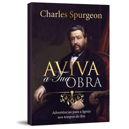 Aviva a Tua Obra - Charles Spurgeon
