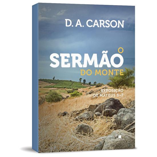 O Sermão do Monte - D.A Carson