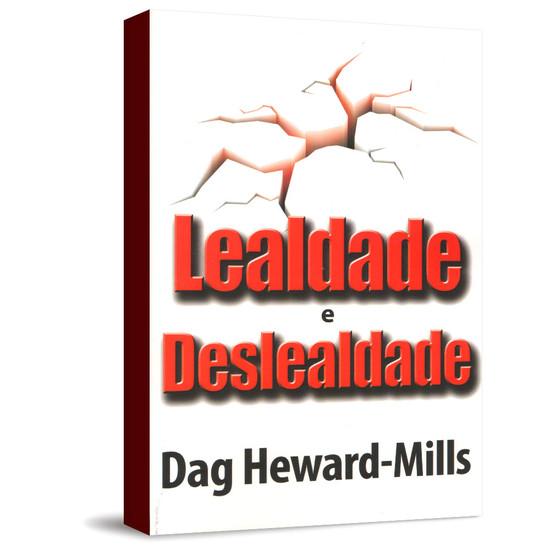 Lealdade e Deslealdade - Dag Heward-Mills