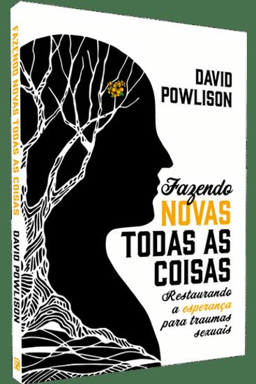Fazendo Novas Todas as Coisas - David Powlison