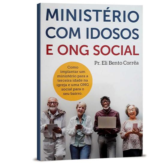 Ministério Com Idosos e ONG Social - Eli Bento Corrêa