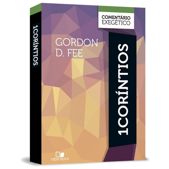 1Coríntios: Comentário Exegético - Gordon D. Fee