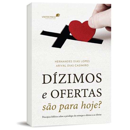 Dízimos e Ofertas São Para Hoje? - Hernandes Dias Lopes