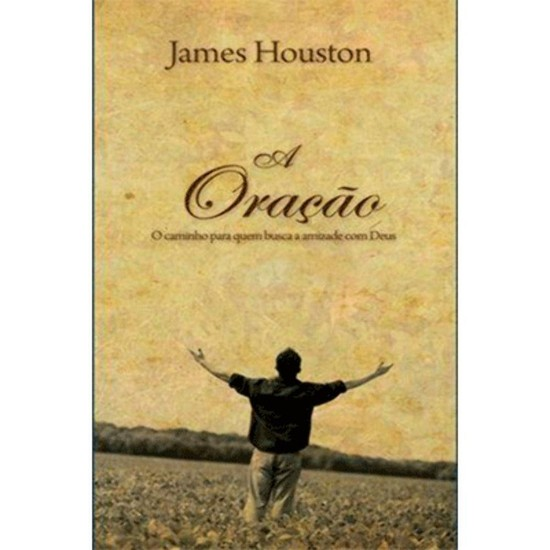A Oração - James Houston