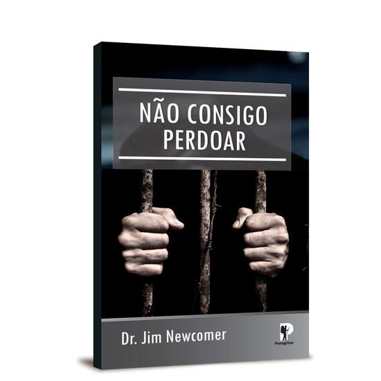 Não Consigo Perdoar - Jim Newcomer