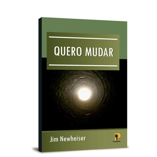 Quero Mudar - Jim Newheiser