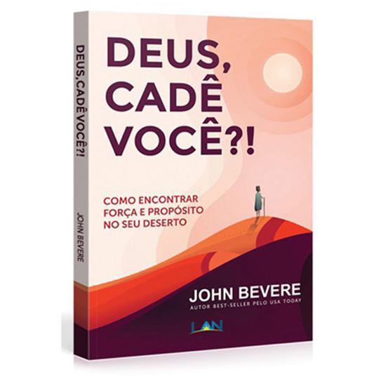 Deus, Cadê Você?! - John Bevere