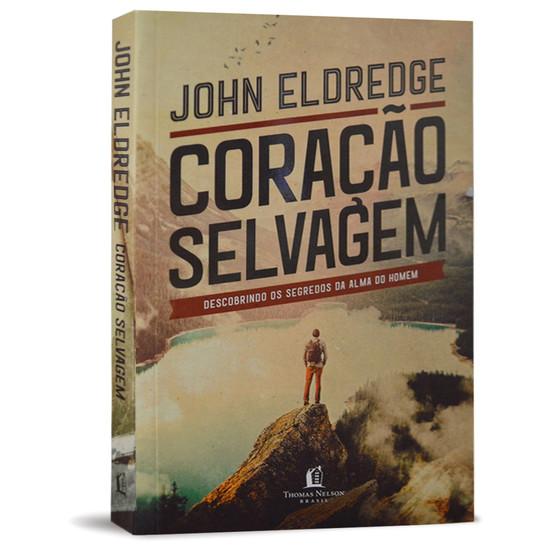 Coração Selvagem - John Eldredge