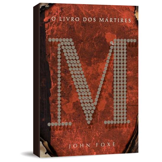 O Livro dos Mártires - John Foxe (Brochura)