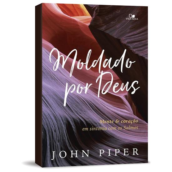 Moldado por Deus - John Piper