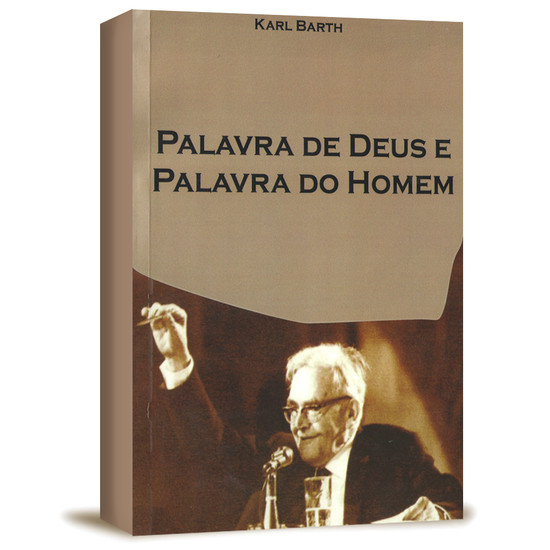 Palavra de Deus e Palavra do Homem - Karl Barth
