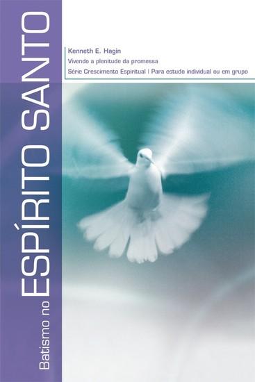 Batismo no Espírito Santo - Kenneth E. Hagin