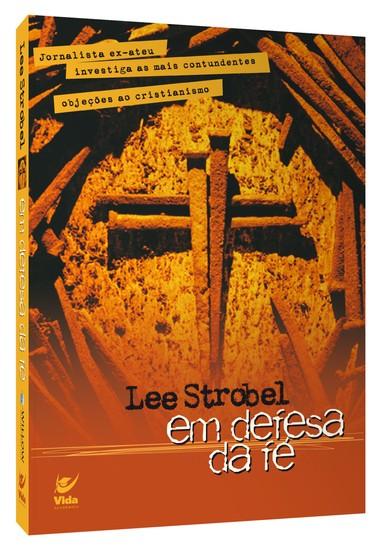 Em Defesa da Fé - Lee Strobel