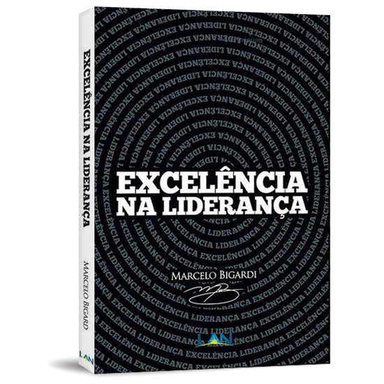 Excelência na Liderança - Marcelo Bigardi