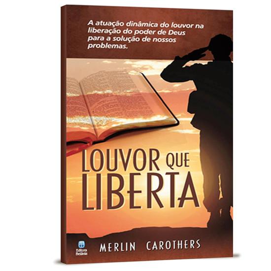Louvor que Liberta - Merlin Carothers