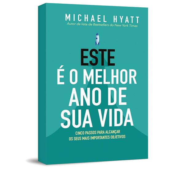 Este é o melhor ano de sua vida - Michael Hyatt