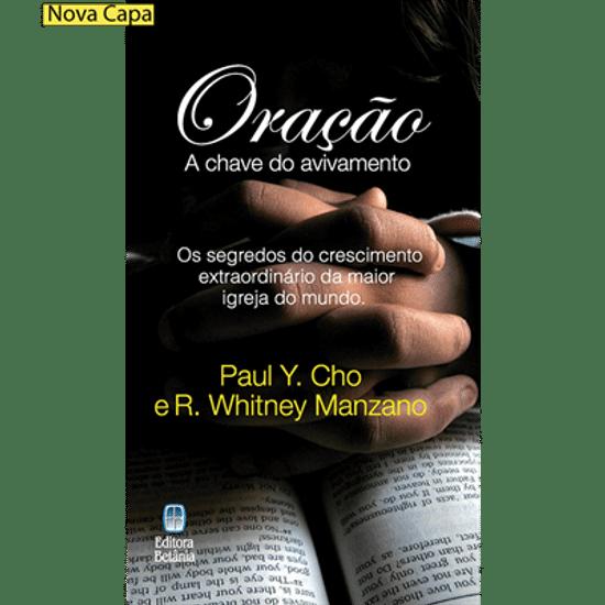 Oração, a Chave do Avivamento - Paul Y. Cho & R. Whitney Manzano