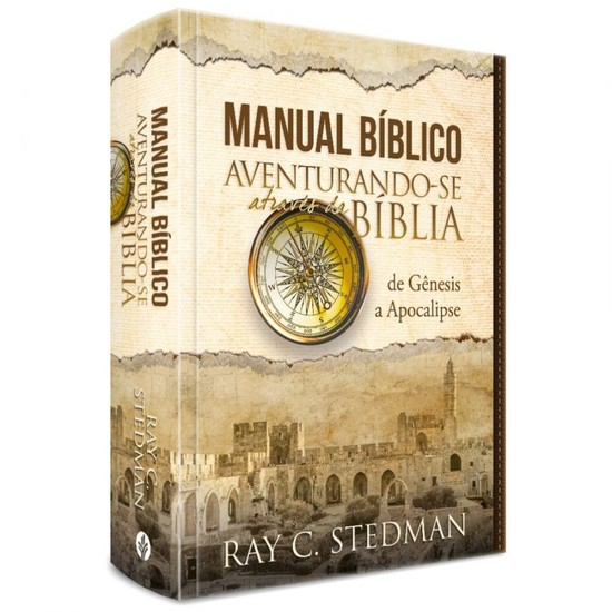 Manual Bíblico Aventurando-se Através da Bíblia - Ray C. Stedman