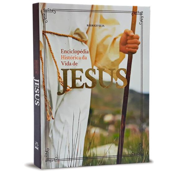 Enciclopédia Histórica Da Vida De Jesus - Rodrigo Silva