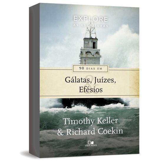 90 dias em Gálatas, Juízes e Efésios - Timothy Keller