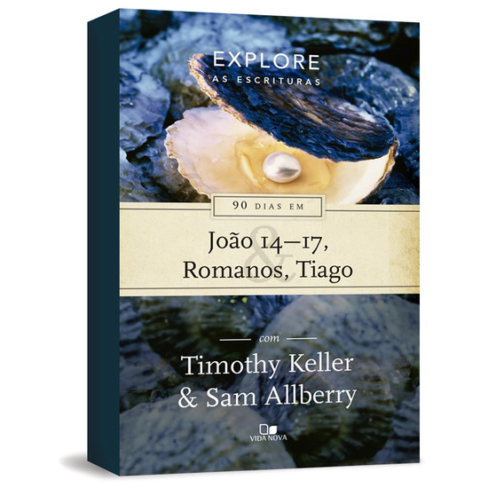 90 dias em João 14-17, Romanos e Tiago - Timothy Keller