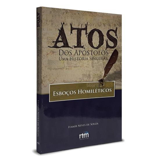 Atos dos Apóstolos - Uma história singular - Itamir Neves
