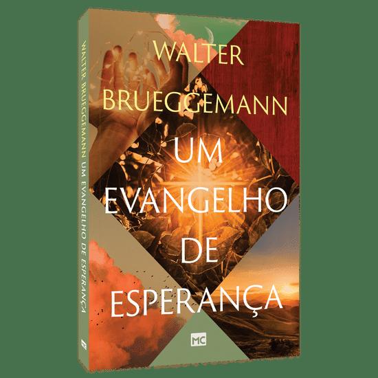 Um Evangelho de Esperança - Walter Brueggemann