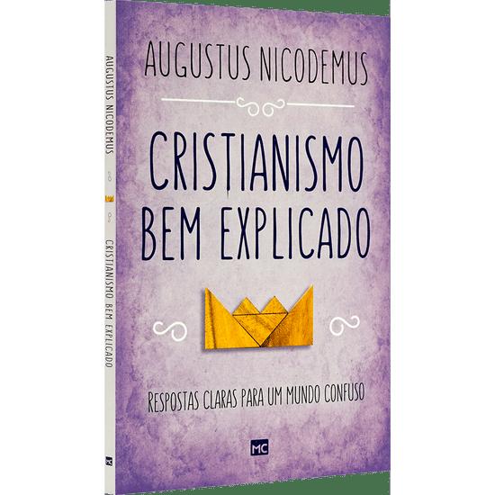 Cristianismo Bem Explicado - Augustus Nicodemus