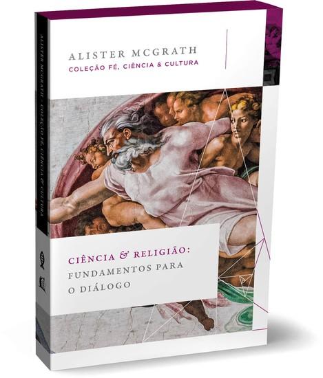 Ciência e Religião - Alister E. McGrath