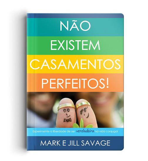 Não Existem Casamentos Perfeitos - Jill Savage & Mark