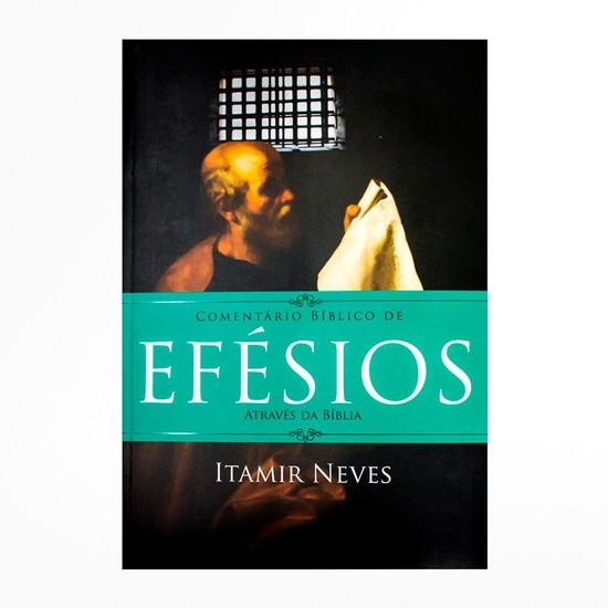 Comentário Bíblico de Efésios - Através da Bíblia - Itamir Neves