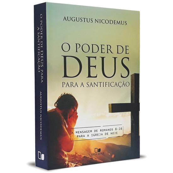 O Poder de Deus Para a Santificação - Augustus Nicodemus