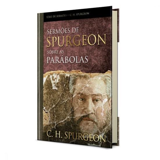 Sermões de Spurgeon Sobre as Parábolas - Charles Spurgeon