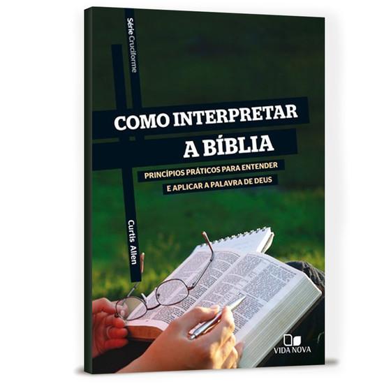 Como Interpretar a Bíblia - Curtis Allen